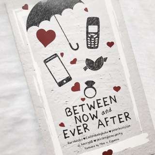 BETWEEN NOW AND EVER AFTER