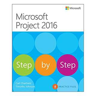 Microsoft Project 2016 Step by Step BY Carl Chatfield (Author),‎ Timothy Johnson (Author)