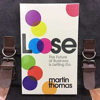 # Highly Recommended《Bran-New + Building The Culture Of Trust, Openness And Flexibility For Today New Organizations》Martin Thomas - LOOSE : The Future of Business Is Letting Go