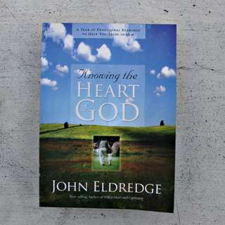 Knowing the Heart of God by John Eldredge