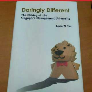 Daringly Different - The Making Of The Singapore Management University (New)