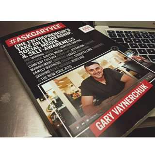 Ask Gary Vee : One Entrepreneur's Take on Leadership, Social Media, and Self-Awareness by Gary Vaynerchuk