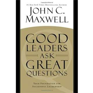 John C Maxwell - Good Leaders ask Great Questions *Ebook*