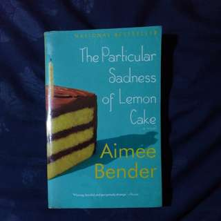 The Particular Sadness of Lemon Cake by Bender