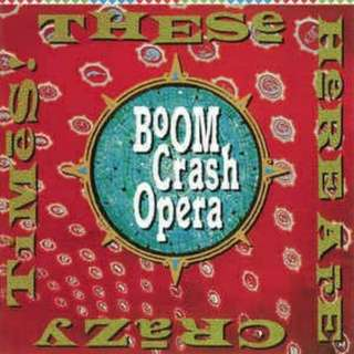 arthcd BOOM CRASH OPERA These Here Are Crazy Times CD