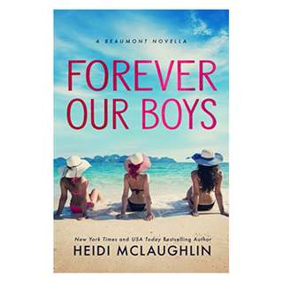 Forever Our Boys: A Beaumont Novella BY Heidi McLaughlin