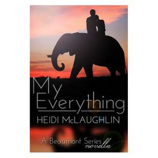 My Everything (The Beaumont Series) BY  Heidi McLaughlin