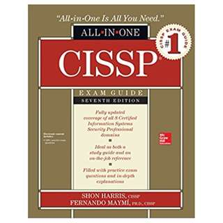 CISSP All-in-One Exam Guide, Seventh Edition BY Shon Harris  (Author),‎ Fernando Maymi (Author)