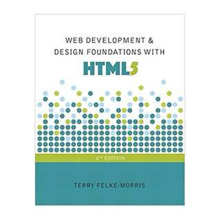 Web Development and Design Foundations with HTML5 (8th Edition) BY Terry Felke-Morris (Author)