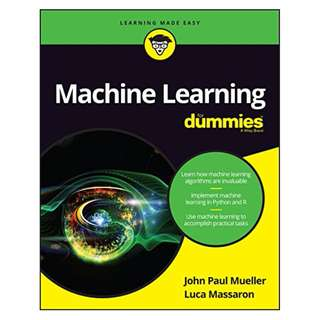 Machine Learning For Dummies BY John Paul Mueller (Author),‎ Luca Massaron  (Author)