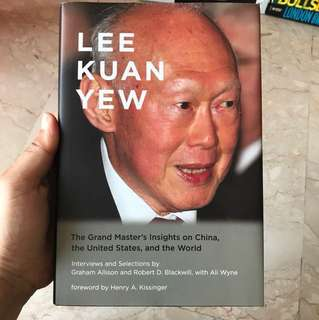 Lee Kuan Yew (The Grand master's sights on China, US And the world)