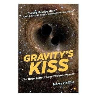 Gravity's Kiss (MIT Press) BY Harry Collins