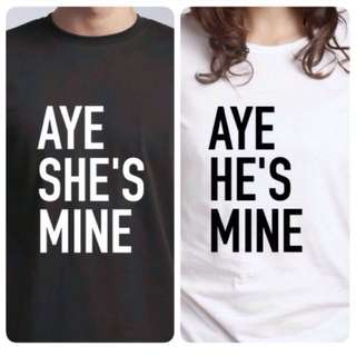 Aye He's Mine & She's Mine Couple Tee Shirt