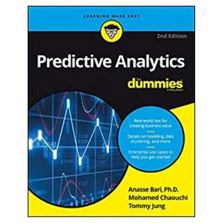 Predictive Analytics For Dummies 2nd Edition BY Anasse Bari  (Author), Mohamed Chaouchi  (Author), Tommy Jung (Author)