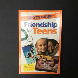 The Idiot's Guide to Friendship for Teens