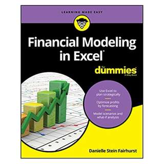 Financial Modeling in Excel For Dummies 1st Edition BY Danielle Stein Fairhurst