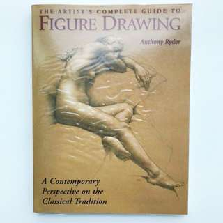 Book: The Artist's Complete Guide to Figure Drawing: A Contemporary Perspective On the Classical Tradition