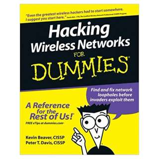 Hacking Wireless Networks For Dummies BY Kevin Beaver  (Author),‎ Peter T. Davis  (Author),‎ Devin K. Akin (Foreword)