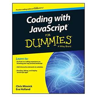 Coding with JavaScript For Dummies (For Dummies Series) 1st Edition BY Chris Minnick  (Author), Eva Holland  (Author)