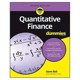 Quantitative Finance For Dummies (For Dummies (Business & Personal Finance)) BY  Steve Bell DPhil