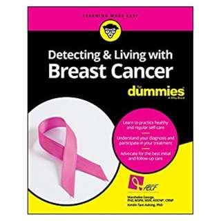 Detecting and Living with Breast Cancer For Dummies (For Dummies (Lifestyle)) BY Marshalee George (Author),‎ Kimlin Tam Ashing (Author)
