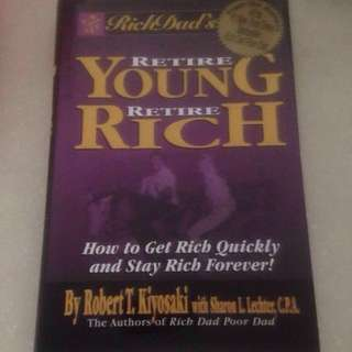 Retire Young Retire Rich - How to get Rich Quickly and Stay Rich Forever! By Robert Kiyosaki (Hardcover)