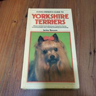 YORKSHIRES TERRIERS(A dog owner's guide to )