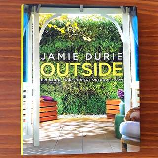 Outside: Creating Your Perfect Outdoor Room by Jamie Durie