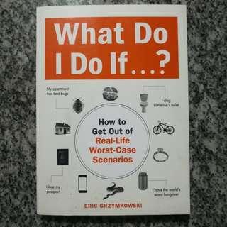 What Do I Do If by Eric Grzymkowski