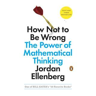 How Not to Be Wrong: The Power of Mathematical Thinking BY Jordan Ellenberg
