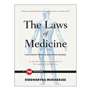 The Laws of Medicine: Field Notes from an Uncertain Science (TED Books) BY Siddhartha Mukherjee