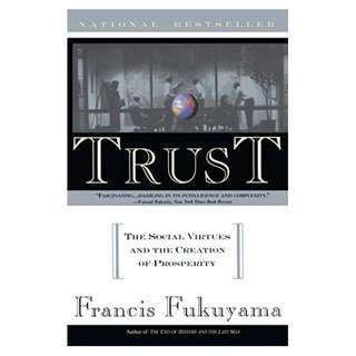 Trust: Human Nature and the Reconstitution of Social Order BY Francis Fukuyama