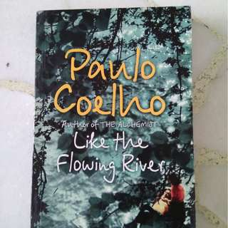 Paulo coelho . . Like the flowing river