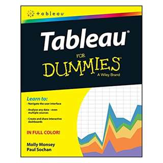Tableau For Dummies (For Dummies (Computer/tech)) 1st Edition BY Molly Monsey (Author),‎ Paul Sochan (Author)