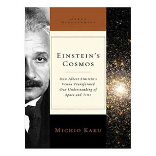 Einstein's Cosmos: How Albert Einstein's Vision Transformed Our Understanding of Space and Time (Great Discoveries) BY  Michio Kaku