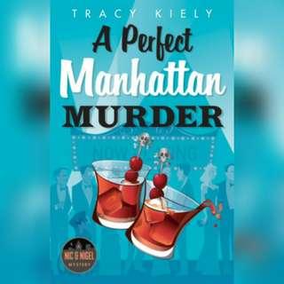 A Perfect Manhattan Murder by Tracy Kiely.