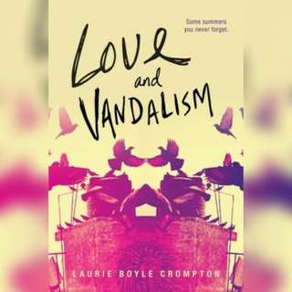 Love and Vandalism by Laurie Boyle Crompton.