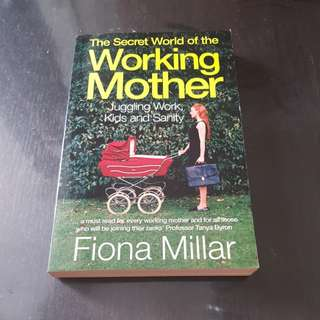 Secret World of Working Mothers