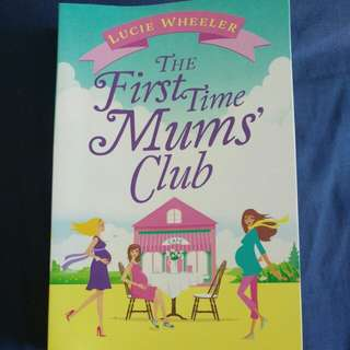 The First Time Mum's Club - Lucie Wheeler