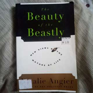 The Beauty of the Beastly - Natalie Angier