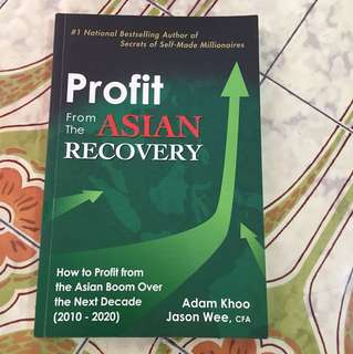 Profit from the Asian Recovery by Adam Khoo