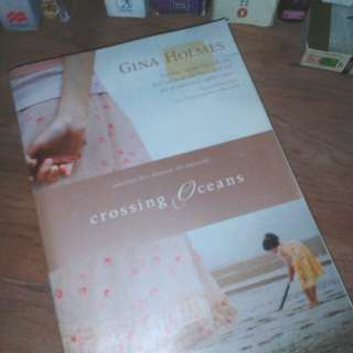 Crossing Oceans by Gina Holmes (General Fiction)