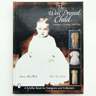Book: The Well-Dressed Child: Children's Clothing, 1820-1940
