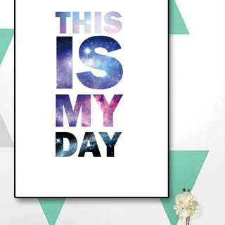 "Wall Decor / Poster ""This Is My Day"" Motivatif"