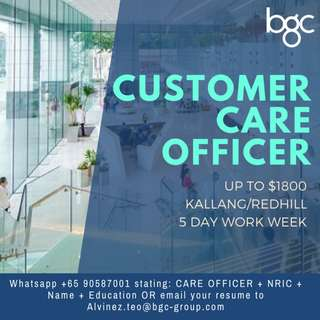 [KALLANG/REDHILL] Customer Care Officer UP TO $1800 (AZ)