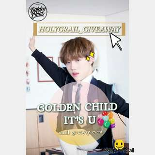 GIVEAWAY ONGOING  - GOLDEN CHILD - It's U