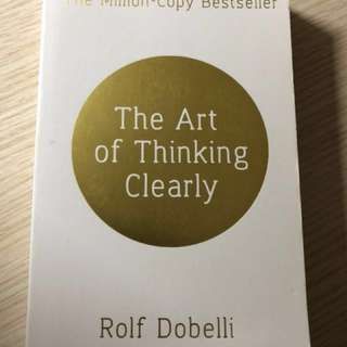The Art of Thinking Clearly by Rolf Dobeli