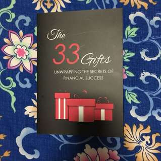 The 33 Gifts Unwrapping the secrets of financial success