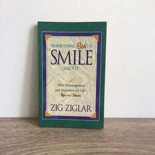 Something Else To Smile About by Zig Ziglar