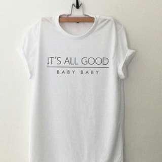 It's All Good Design Shirt Custom T-Shirt Class Tee